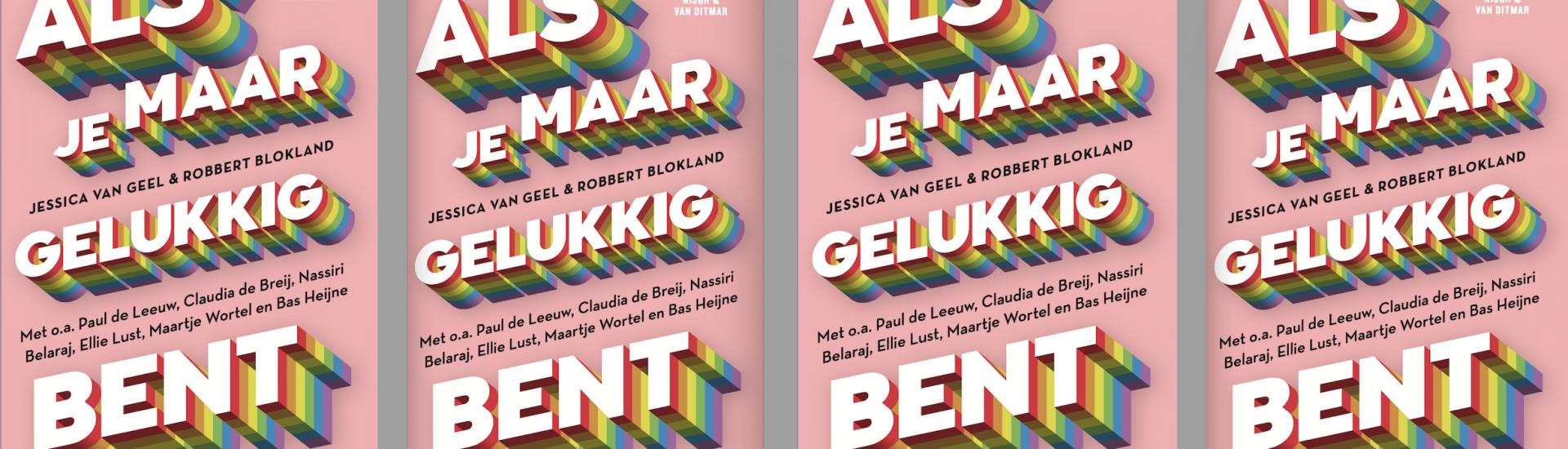 Een boek voor als je gay bent én als je een gay kent – en je wilt er voor diegene zijn: 'Als je maar gelukkig bent'